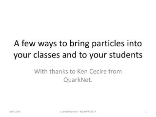 A few ways to bring  particles into  your classes and to your students