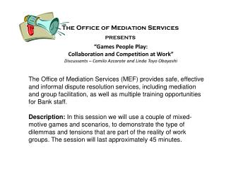 The Office of Mediation Services PRESENTS