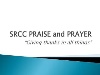 SRCC PRAISE and PRAYER
