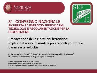 S. Curcuruto 1 , D. Atzori 1 , R. Betti 1 , G. Marsico 1 , E. Mazzocchi 1 , E. Monaco 2 ,