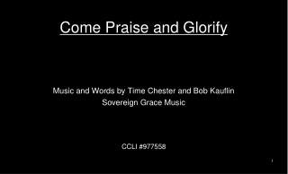 Come Praise and Glorify