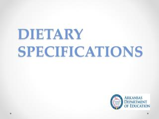 DIETARY SPECIFICATIONS