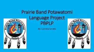 Prairie Band Potawatomi Language Project PBPLP