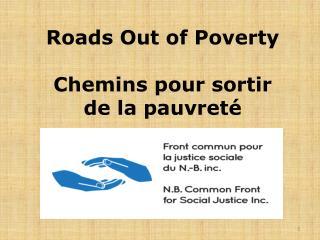 Roads Out of Poverty Chemins pour sortir  de  la pauvreté