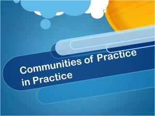 Communities of Practice in Practice