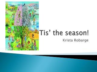 Tis'  the season!