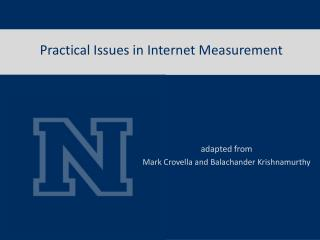 Practical Issues in Internet Measurement