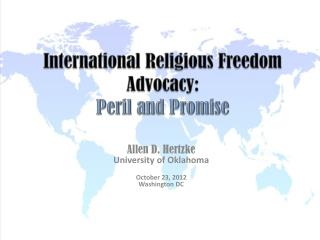 International Religious Freedom Advocacy: Peril and Promise