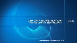 Csp  Data  Monetization Giacomo  lorusso –  telco  practice