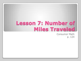 Lesson 7: Number of Miles Traveled