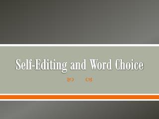 Self-Editing and Word Choice