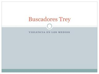 Buscadores Trey