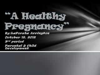 """A Healthy Pregnancy"""