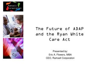 The Future of ADAP and the Ryan White Care Act