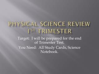 Physical Science Review 1 st  Trimester
