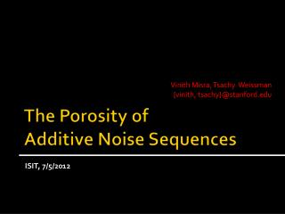 The Porosity of Additive Noise Sequences