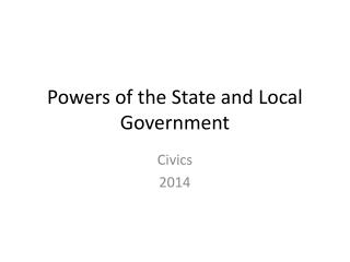 Powers of the State and Local Government