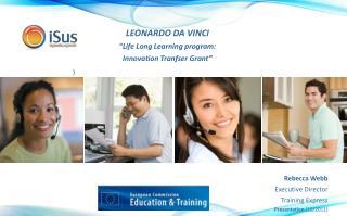 Rebecca Webb Executive Director  Training Express  Presentation  (10/2011)