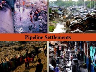 Pipeline Settlements