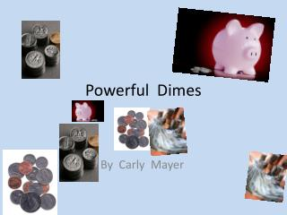 Powerful  Dimes