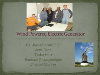 Wind Powered Electric Generator