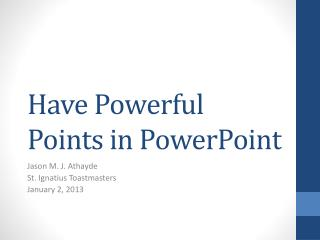Have Powerful Points in PowerPoint
