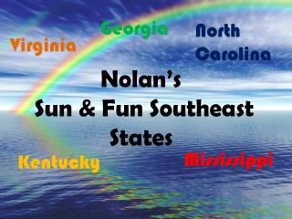 Nolan�s  Sun & Fun Southeast States