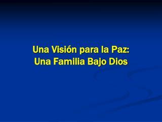 Una Visi�n para la Paz: Una Familia Bajo Dios