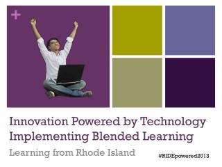 Innovation Powered by Technology Implementing Blended Learning