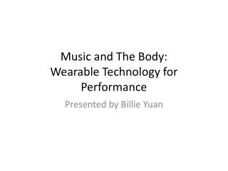 Music and The Body: Wearable Technology for Performance