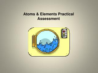 Atoms & Elements Practical Assessment