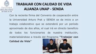 TRABAJAR CON CALIDAD DE  VIDA ALIANZA  UNAP -  SENDA