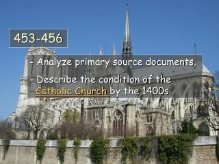 Analyze primary source documents.  Describe the condition of the Catholic Church  by the 1400s.