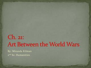 Ch. 21: Art Between the World Wars