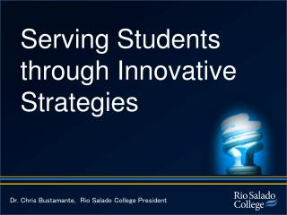 Serving Students through  Innovative  Strategies