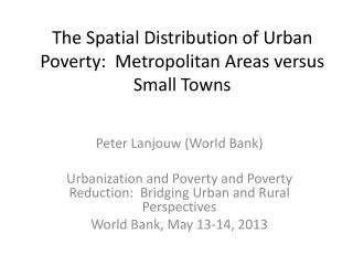 The Spatial Distribution of Urban Poverty:  Metropolitan Areas versus Small Towns
