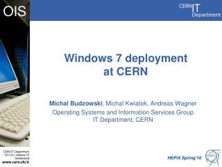 Windows 7 deployment at CERN