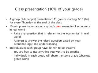 Class presentation (10% of your grade)