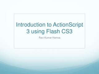 Introduction to ActionScript 3 using Flash CS3