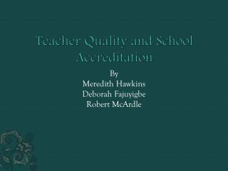 Teacher Quality and School Accreditation