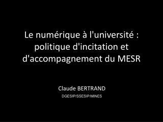 Le numérique à l'université : politique d'incitation et d'accompagnement du MESR