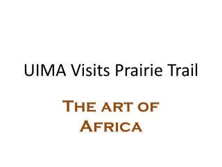 UIMA Visits Prairie Trail