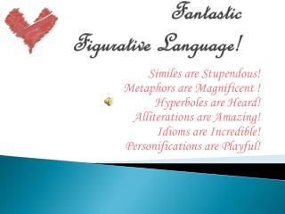 Fantastic  Figurative Language!