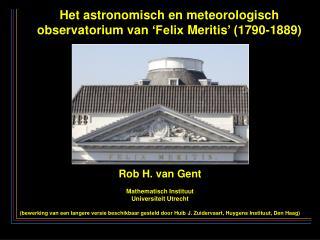 Het astronomisch en  meteorologisch observatorium  van  'Felix  Meritis ' ( 1790-1889)