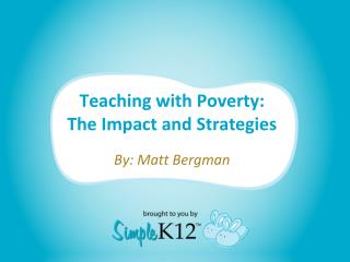 Teaching with Poverty: The Impact and Strategies