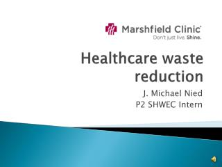 Healthcare waste reduction