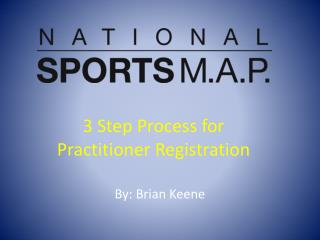 3 Step Process for  Practitioner Registration