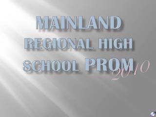 Mainland  Regional High school  prom