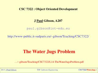 CSC 7322 : Object  Oriented Development J  Paul  Gibson, A207 paul.gibson@int-edu.eu