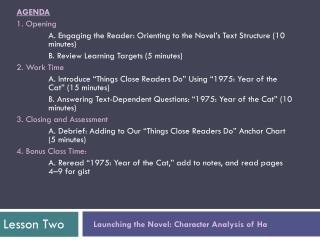 AGENDA 1. Opening  	A. Engaging the Reader: Orienting to the Novel�s Text Structure (10 	minutes)